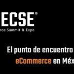 Nueva fecha de ECSE eCommerce Summit&Expo: 21 y 22 de octubre 2020