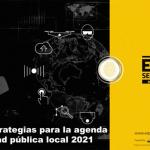 Nuevas estrategias para la agenda de seguridad pública local 2021