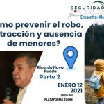 """Webinar """"Cómo Prevenir el Robo, Sustracción y Ausencia de Menores Parte II"""""""