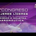 """""""2do Congreso de Mujeres Líderes de la Sociedad y de la Industria Aeroespacial."""""""