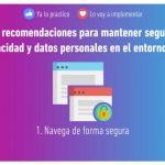 10 recomendaciones para mantener segura tu privacidad y datos personales en el entorno digital
