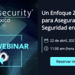 Webinar: Un Enfoque Zero Trust para Asegurar la Seguridad en la Nube