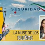 """Seguridad por México: """"La Nube de tus Sueños"""" por Mercedes Escudero"""