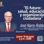 """NO TE PIERDAS HOY """"EL FUTURO: SALUD, EDUCACIÓN Y ORGANIZACIÓN CIUDADANA"""", con el DR. JOSÉ NARRO ROBLES"""""""