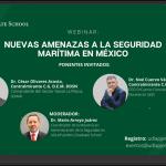 """Webinar: """"Nuevas amenazas a la Seguridad Marítima en México"""""""