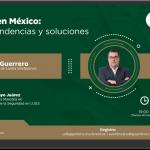 Webinar Crimen en México: datos, tendencias y soluciones